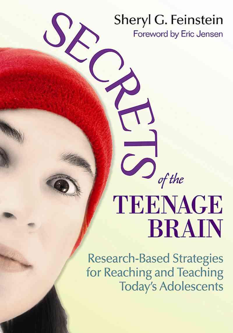 Secrets of the Teenage Brain By Feinstein, Sheryl G./ Jensen, Eric (FRW)
